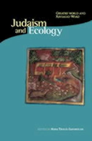 Judaism & Ecology - Created World & Revealed Word