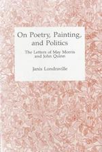 On Poetry, Painting, and Politics af Janis Londraville, John Quinn, May Morris