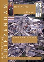 A History of Chippenham from Alfred to Brunel