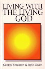 Living with the Living God af J. Owen
