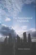 The Supernatural Highlands af Francis Thompson