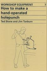 How to Make a Hand-Operated Hole-Punch (Workshop Equipment Manual, nr. 7)