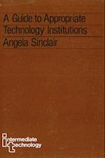 A Guide to Appropriate Technology Institutions