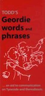 Todd's Geordie Words and Phrases (A Frank Graham publication)