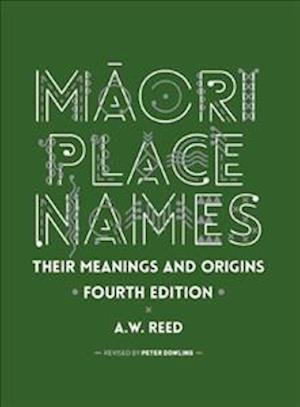 Bog, paperback Maori Place Names: Their Meanings and Origins af A. W. Reed