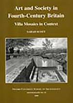 Art and Society in Fourth-Centry Britain (Plymouth archaeology occasional publication, nr. 5)