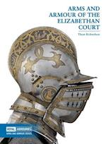A Arms and Armour of the Elizabethan Court (Arms and Armour Series)