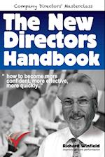 The New Directors Handbook: How to become more confident, more effective, more quickly af Richard Winfield