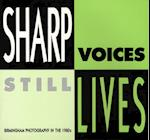 Sharp Voices, Still Lives