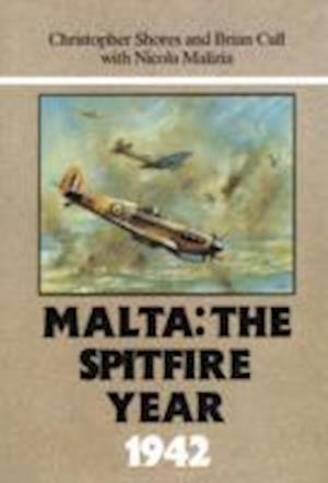 Malta: The Spitfire Year 1942