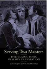 Serving Twa Maisters (Asls Annual Volumes, nr. 3)