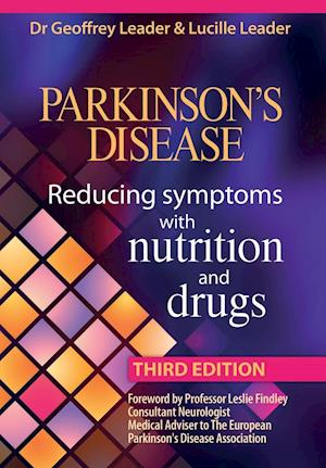 Bog, hæftet Parkinsons Disease Reducing Symptoms with Nutrition and Drugs. Revised Edition af G Leader, L Leader