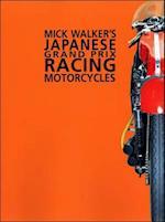 Mick Walker's Japanese Grand Prix Racing Motorcycles (Racing S, nr. 5)