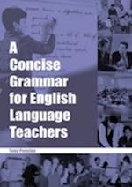 A Concise Grammar for English Language Teachers