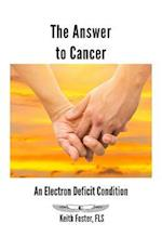 The Answer to Cancer: An Electron Deficit Condition af Keith Foster