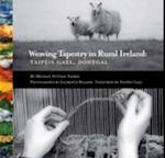 Weaving Tapestry in Rural Ireland af Meghan Nuttall Sayres
