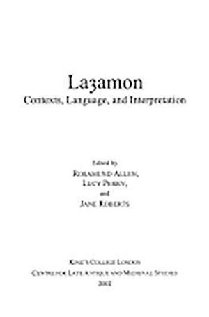 Layamon: Contexts, Language, and Interpretation
