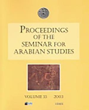 Proceedings of the Seminar for Arabian Studies Volume 33 2003