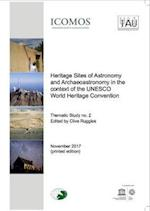 Heritage Sites of Astronomy and Archaeoastronomy in the Context of the UNESCO World Heritage Convention - A Thematic Study. Volume 2