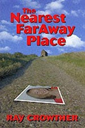 Bog, paperback The Nearest Faraway Place af Ray Crowther