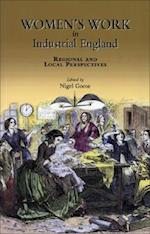 Women's Work in Industrial England (Local Population Studies Supplement)