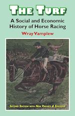 The Turf. A Social and Economic History of Horse Racing. af Wray Vanplew