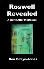 Roswell Revealed: a World After Disclosure