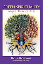 Green Spirituality: Magic in the Midst of Life