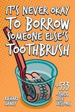 It's Never Okay to Borrow Someone Else's Toothbrush af Richard Grady