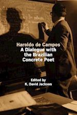 Haroldo de Campos: A Dialogue with the Brazilian Concrete Poet