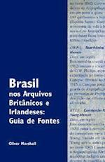 Brasil Nos Arquivos Brit Nicos E Irlandeses