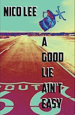 A Good Lie Ain't Easy
