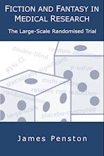 Fiction and Fantasy in Medical Research: The Large Scale Randomised Trial