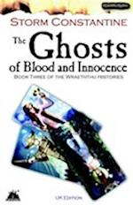 The Ghosts of Blood and Innocence: Bk. 3: The Third Book of the Wraeththu Histories