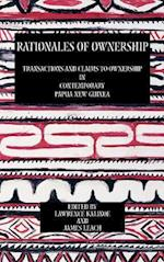 Rationales of Ownership: Transactions and Claims to Ownership in Contemporary Papua New Guinea