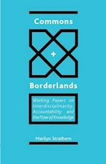 Commons and Borderlands: Working Papers on Interdisciplinarity, Accountibility and the Flow of Knowledge
