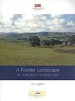 A Frontier Landscape (Landscapes of Britain S, nr. 3)