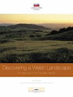 Discovering a Welsh Landscape (Landscapes of Britain S, nr. 4)