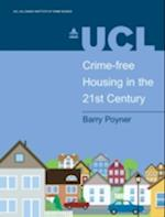 Crime-Free Housing in the 21st Century (Crime Science Series)
