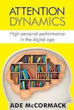 Attention Dynamics: High personal performance in the Digital Age