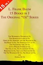 15 Books in 1: L. Frank Baum's Original Oz Series. the Wonderful Wizard of Oz, the Marvelous Land of Oz, Ozma of Oz, Dorothy and Th