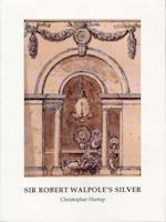 Sir Robert Walpole's Silver (Silver Studies)