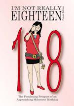 I'm Not Really Eighteen - Female Edition (Not Really Milestone Event Series)