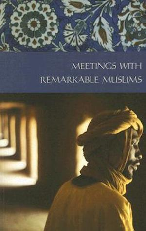 Meetings With Remarkable Muslims
