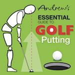 Andrew's Essential Guide to Golf Putting af Andrew Smith, Paul Arthur Furnival, Peter William Syson