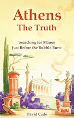 Athens: the Truth: Searching for Manos, Just Before the Bubble Burst af David Cade