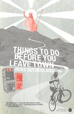 Things To Do Before You Leave Town af Ross Sutherland