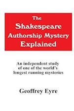 The Shakespeare Authorship Mystery Explained