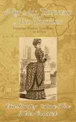 Not All Bonnets and Bustles: Victorian Women Travellers in Africa af Eliza Bradley, Annie Hore, Helen Caddick