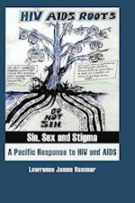 Sin, Sex and Stigma: A Pacific Response to HIV and AIDS